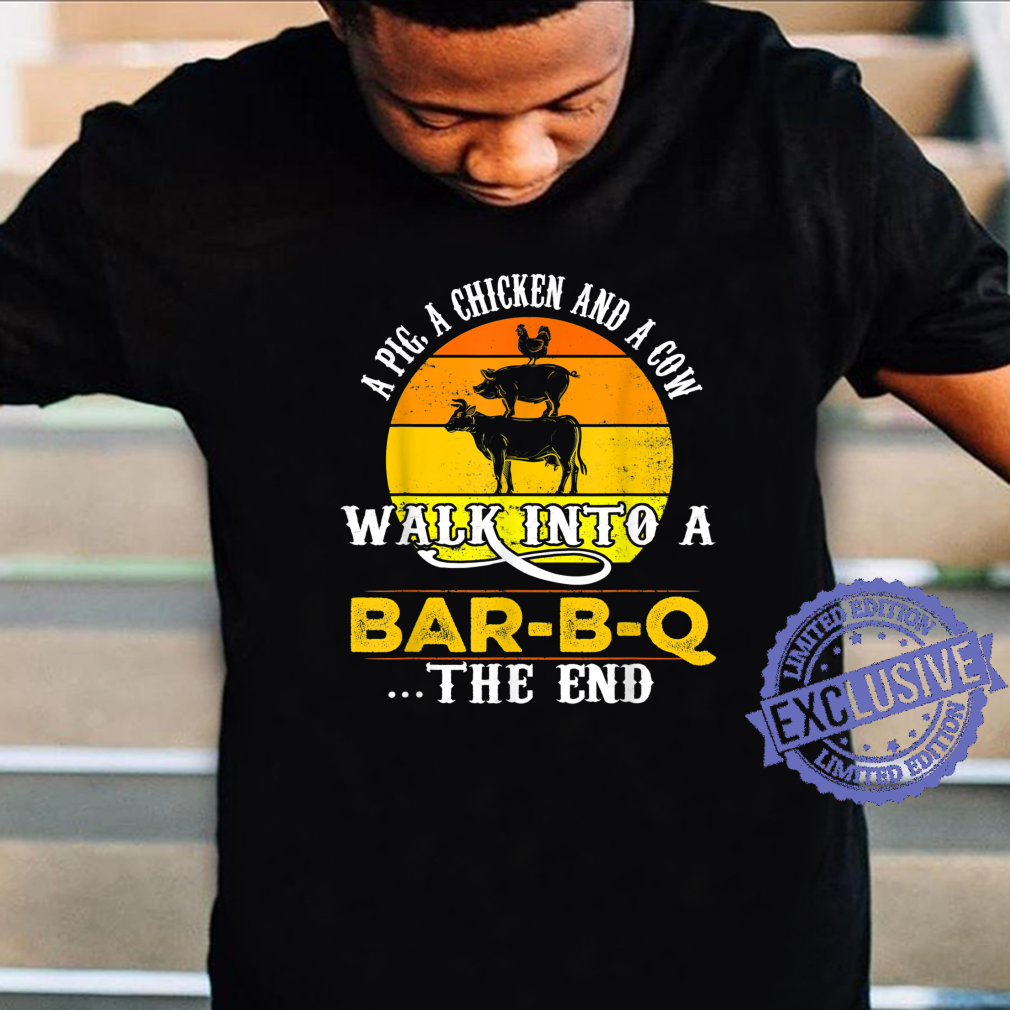 A Pig, A Chicken, And A Cow Walk Into A BarBQ Shirt