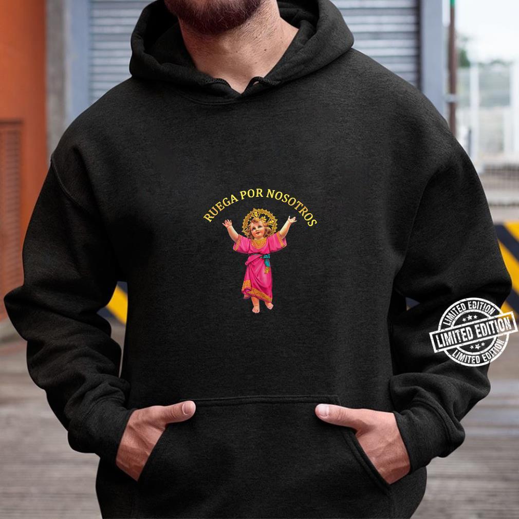 Holly Baby Divino Niño Jesus Ruega por Nosotros Shirt hoodie