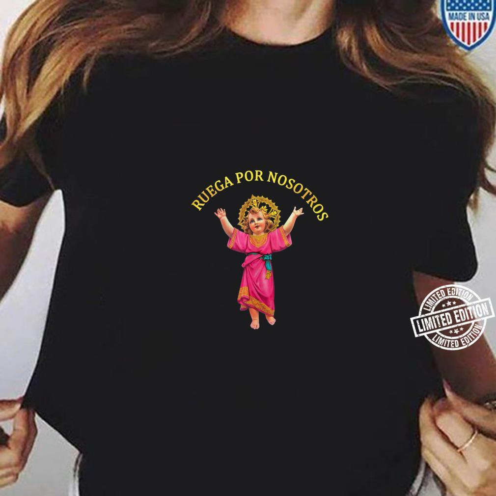Holly Baby Divino Niño Jesus Ruega por Nosotros Shirt ladies tee