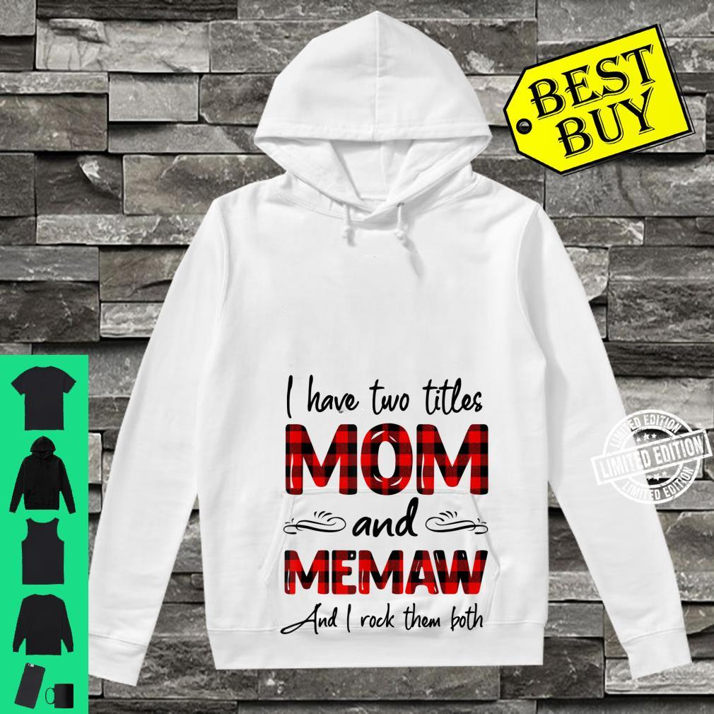 I Have Two Titles Mom And Memaw Mother's Day Shirt hoodie
