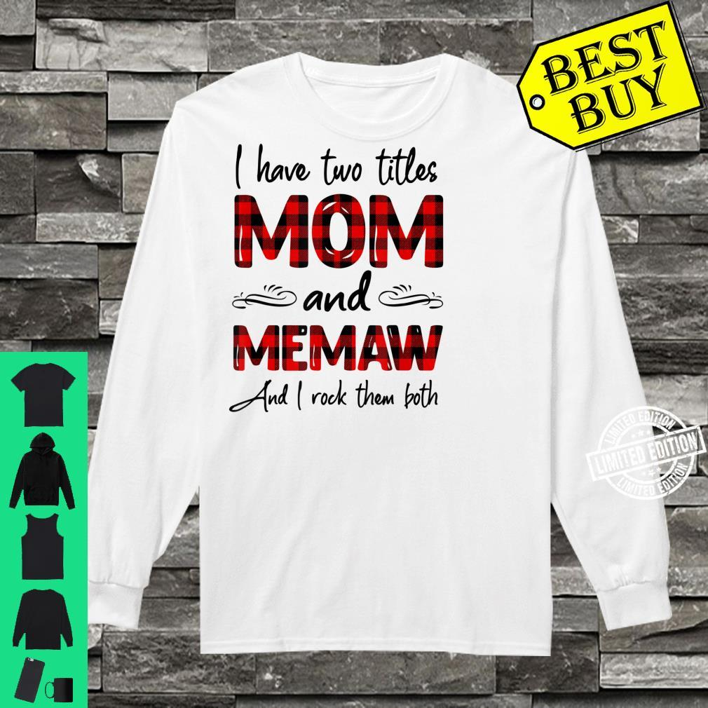 I Have Two Titles Mom And Memaw Mother's Day Shirt long sleeved