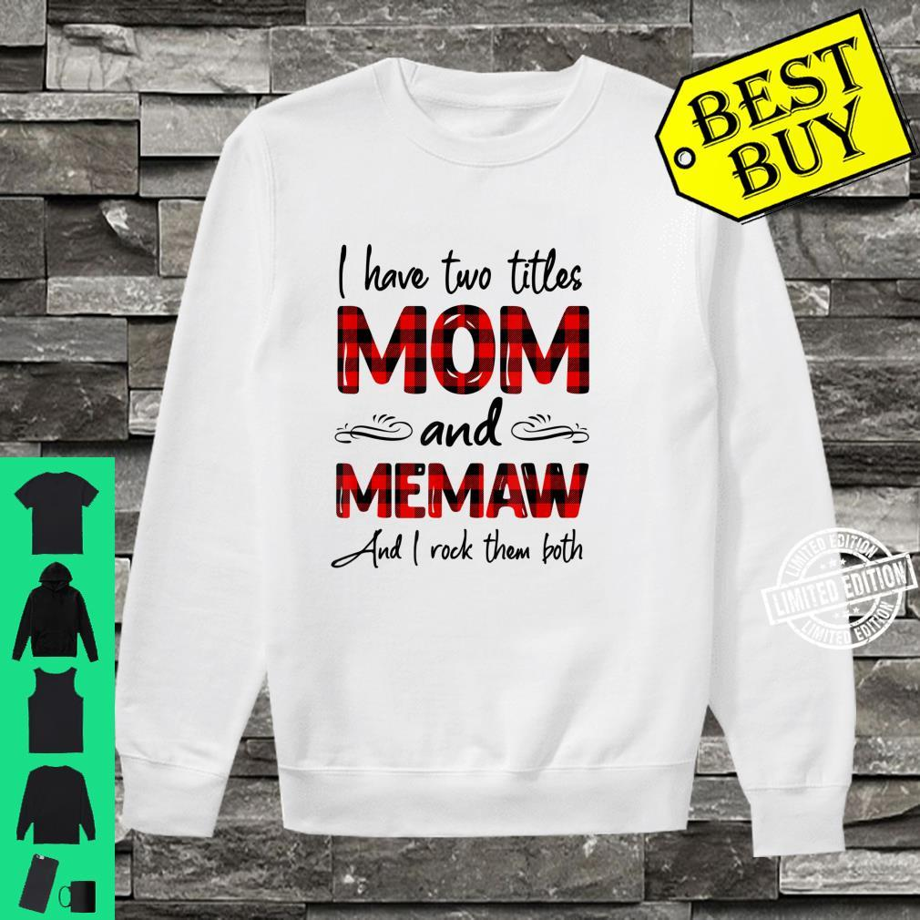 I Have Two Titles Mom And Memaw Mother's Day Shirt sweater