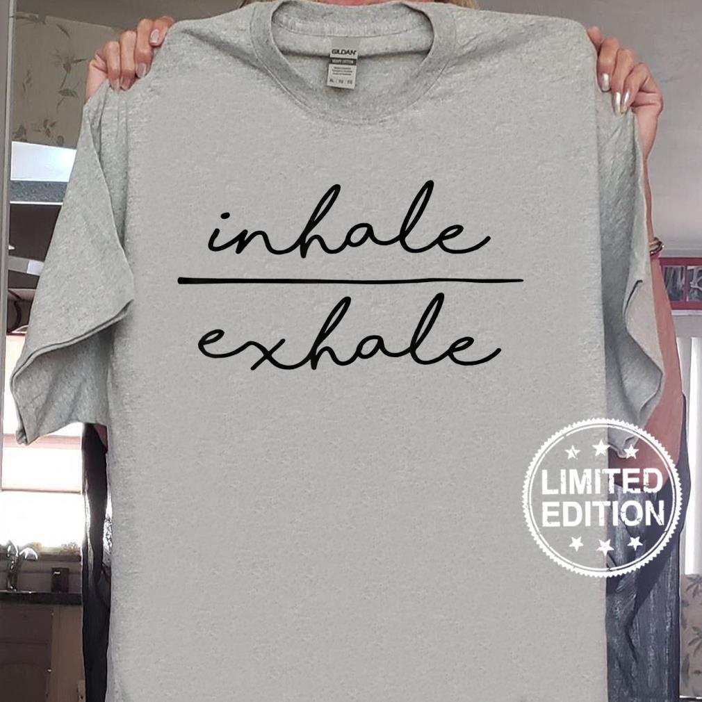 Inhale & Exhale Yoga's Yoga Motivational Shirt
