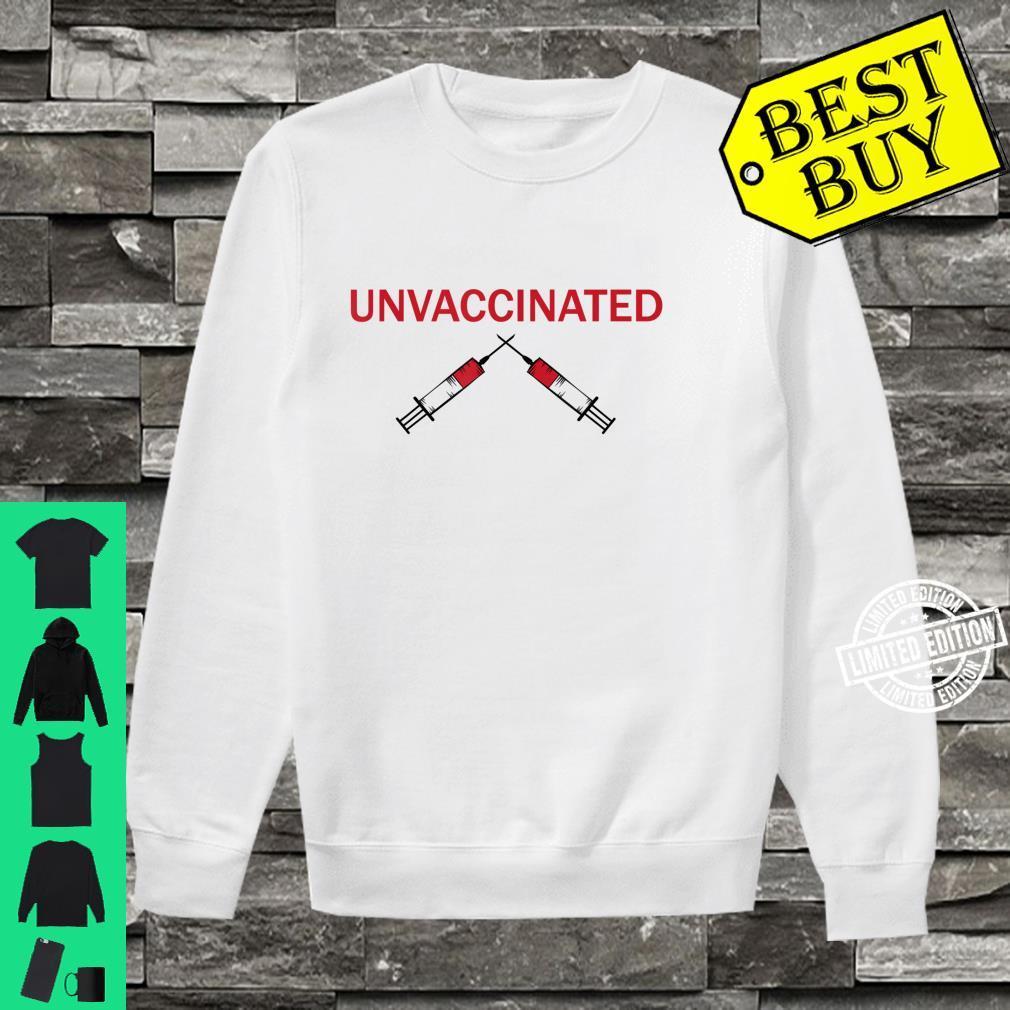 Unvaccinated Shirt sweater