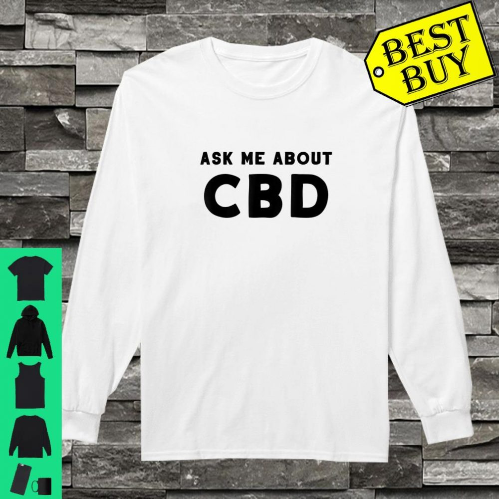 Ask Me About CBD Shirt long sleeved