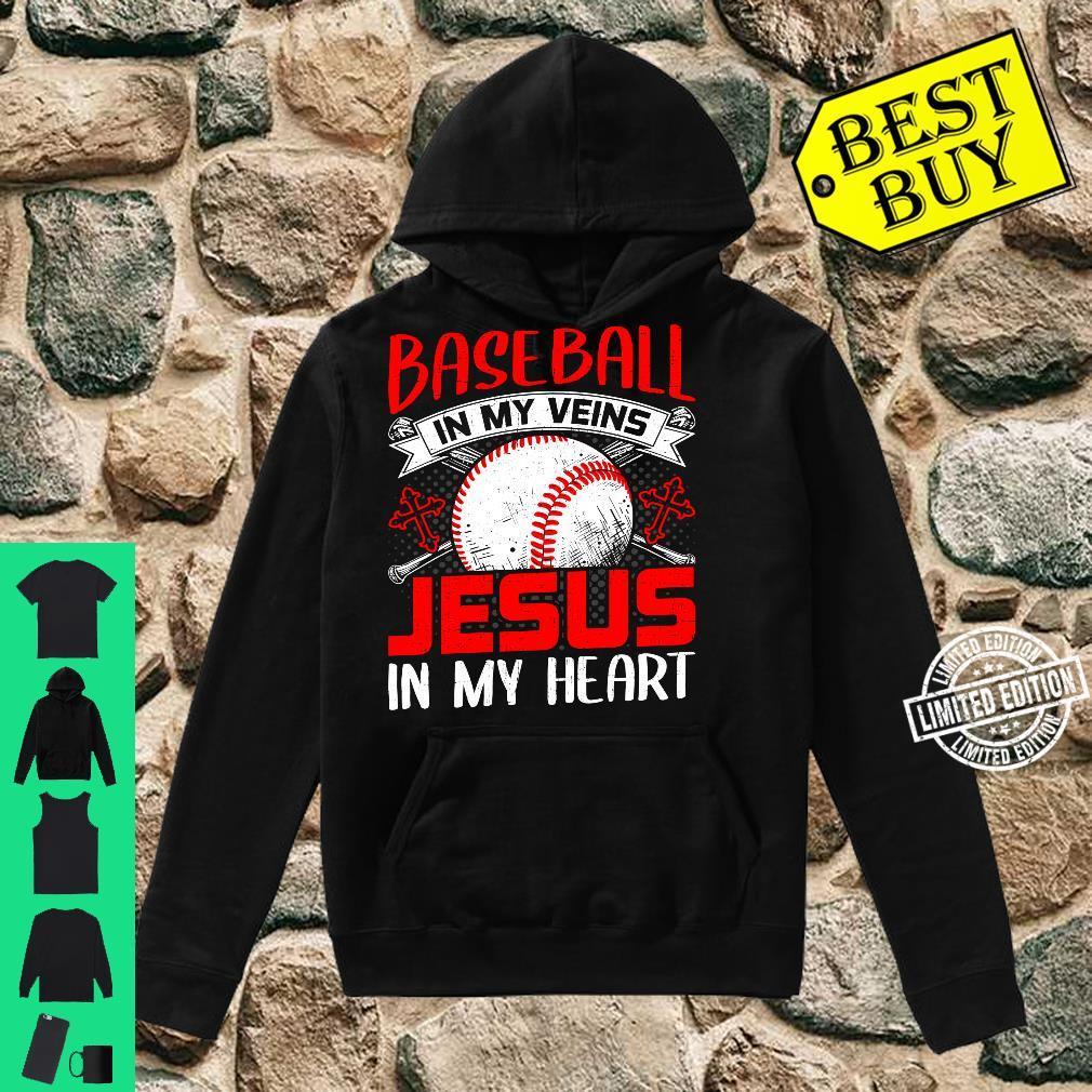 Baseball In My Veins Jesus In My Heart Baseball Shirt hoodie