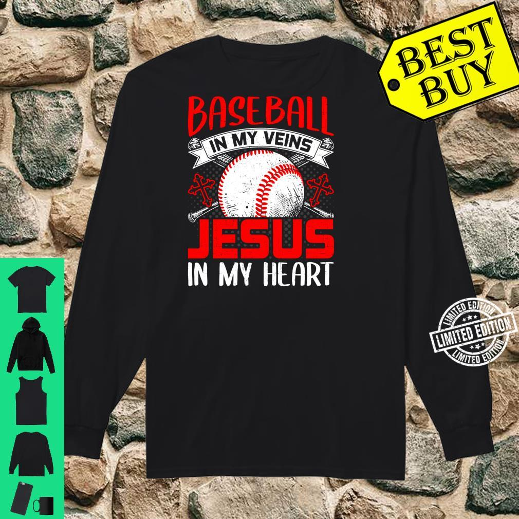 Baseball In My Veins Jesus In My Heart Baseball Shirt long sleeved