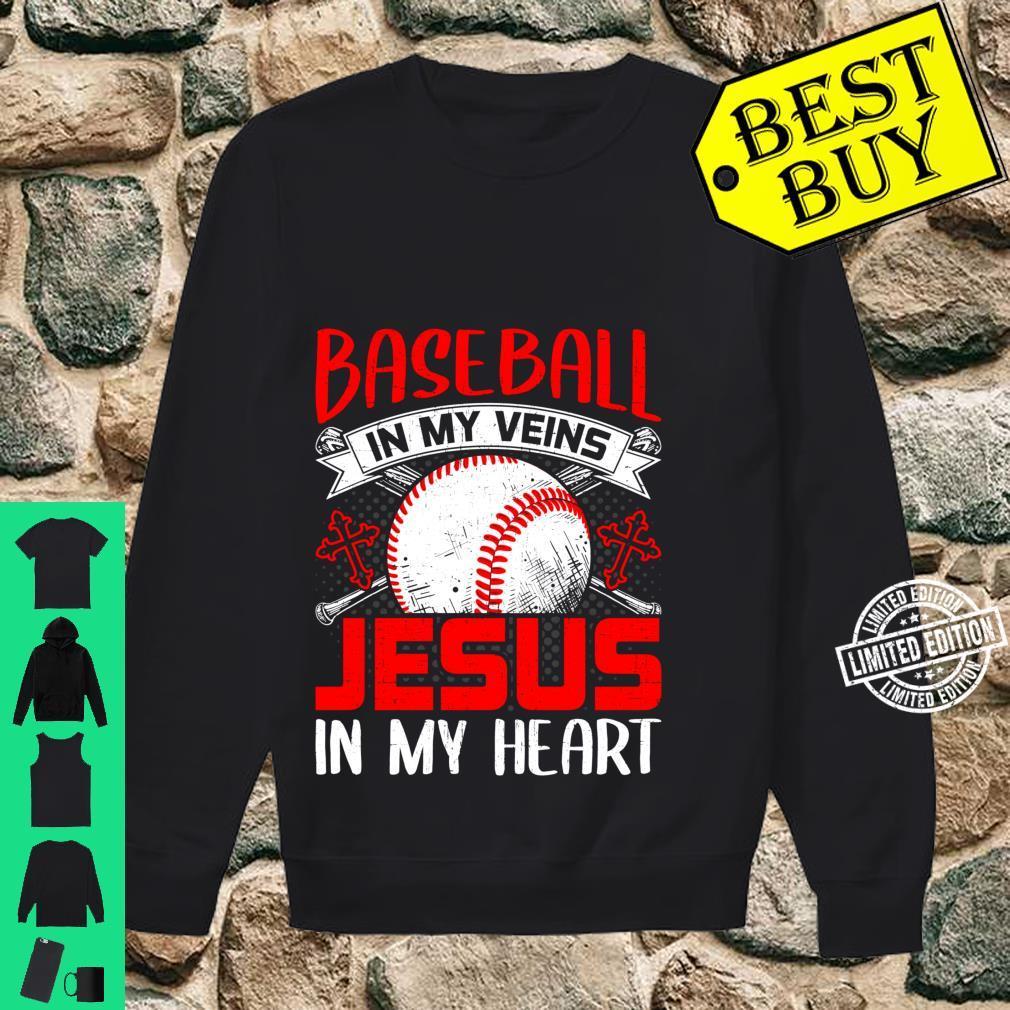 Baseball In My Veins Jesus In My Heart Baseball Shirt sweater