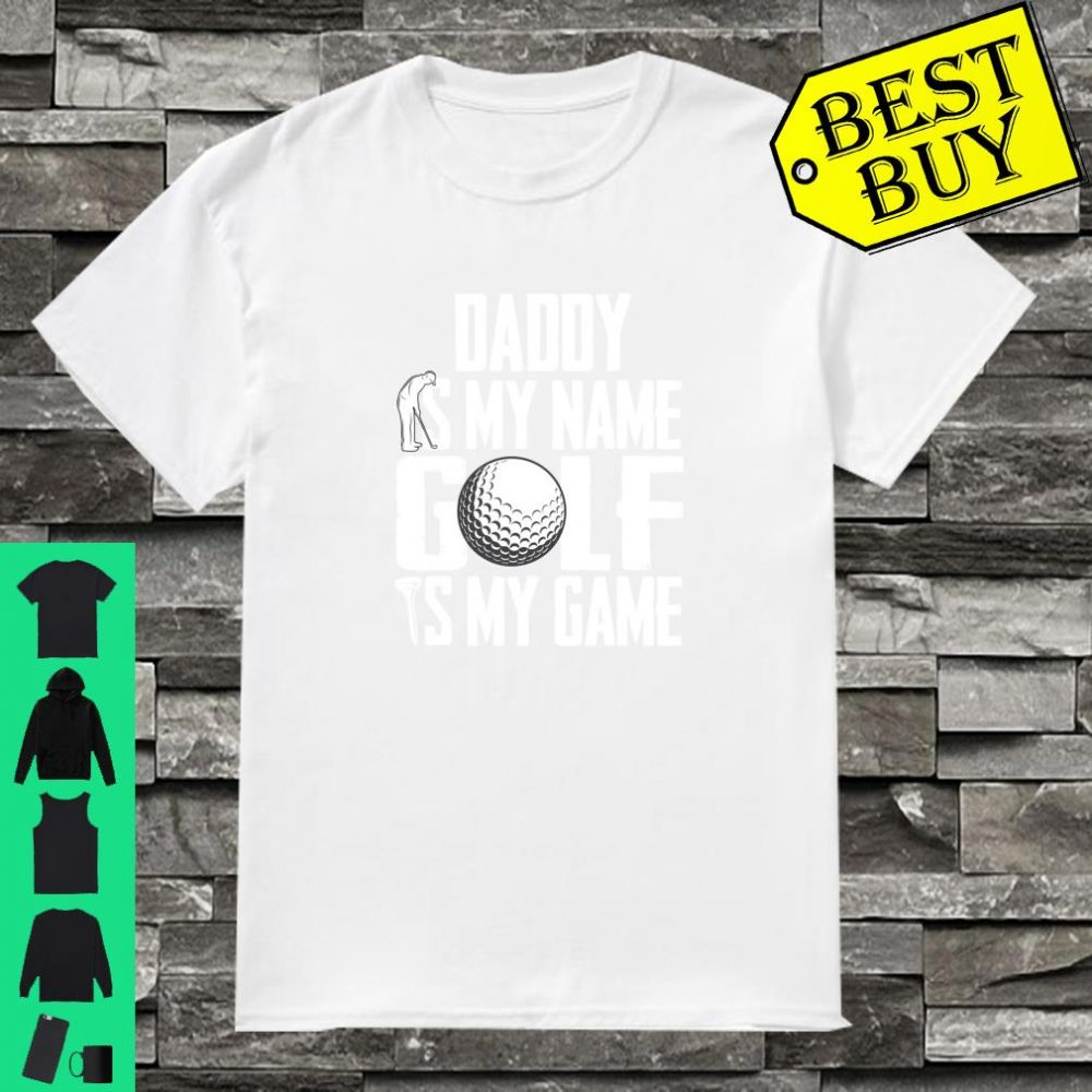 Daddy is My Name Golf is My Game Love Golfing Sweatshirt
