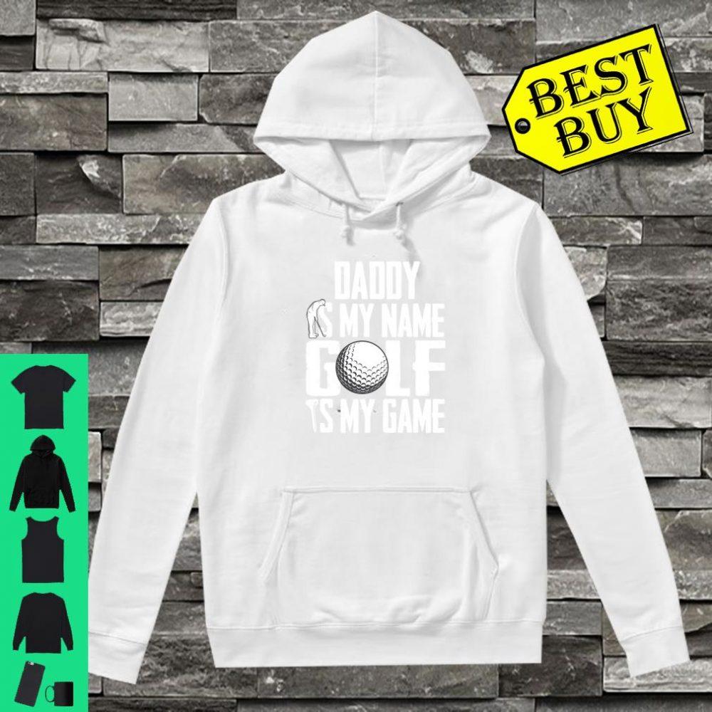 Daddy is My Name Golf is My Game Love Golfing Sweatshirt hoodie