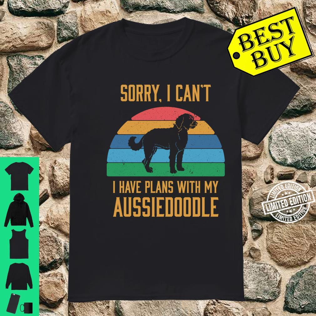 Funny Dog Owner I Have Plans With My Aussiedoodle Shirt