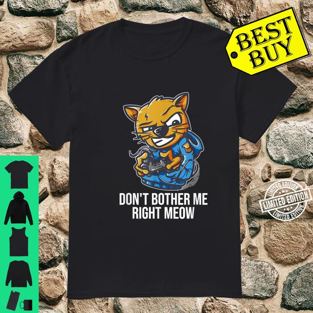 Funny Video Gamer Don't Bother Me Right Meow Cat Shirt