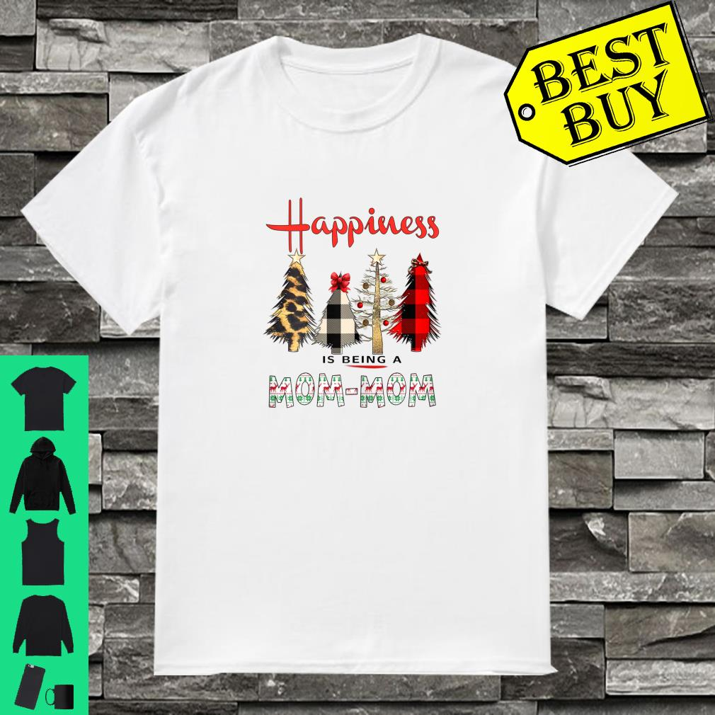 Happiness Is Being Mom-Mom shirt