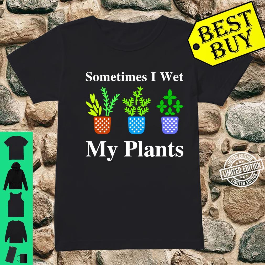 I Wet My Plants, Gardening, Cute Gardening, Plants Shirt ladies tee