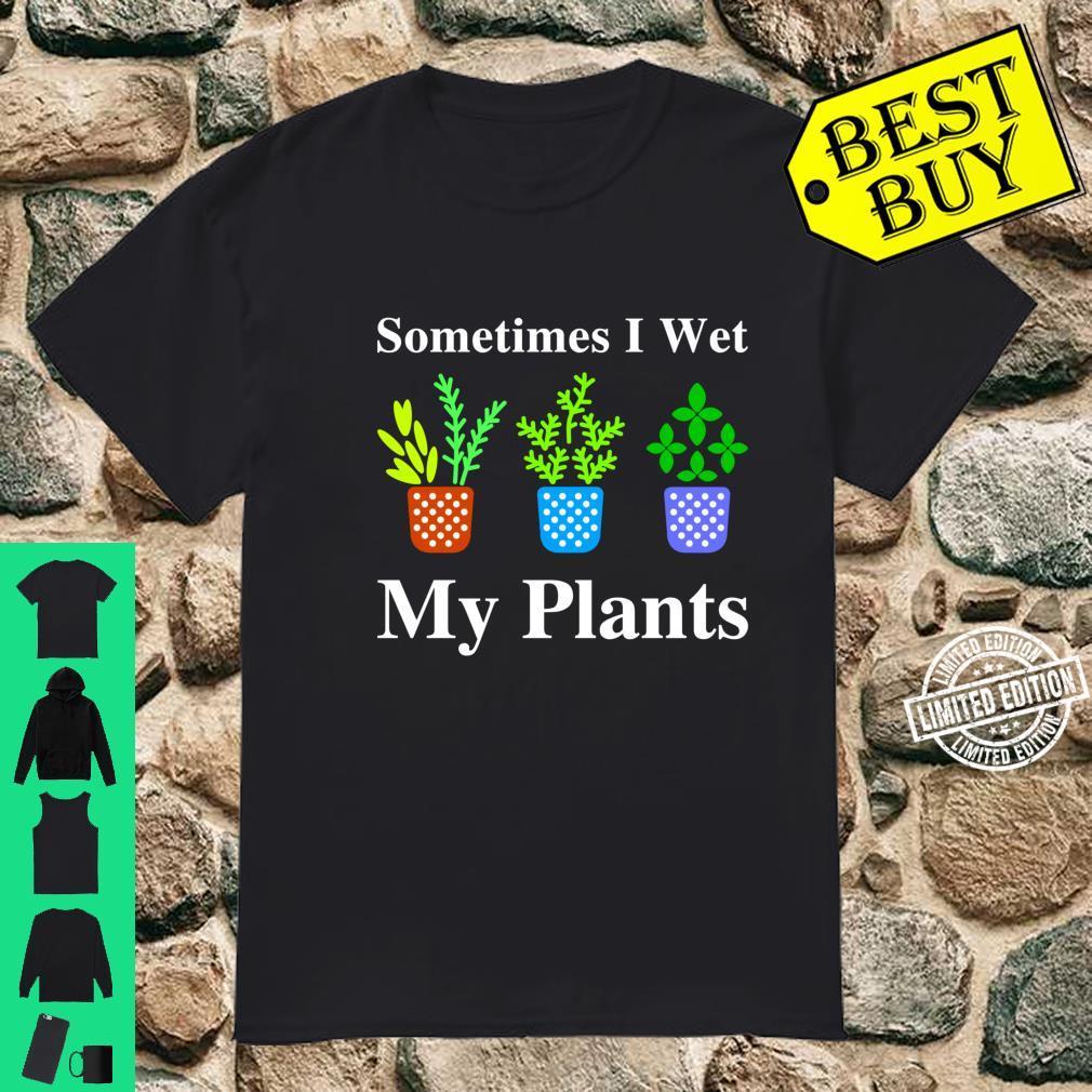 I Wet My Plants, Gardening, Cute Gardening, Plants Shirt