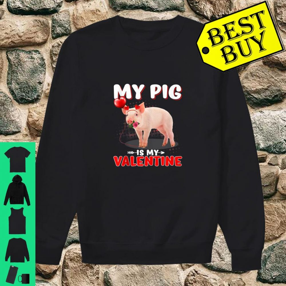 My Pigs Is My Valentine Heart Pigs On Valentine's Day shirt sweater