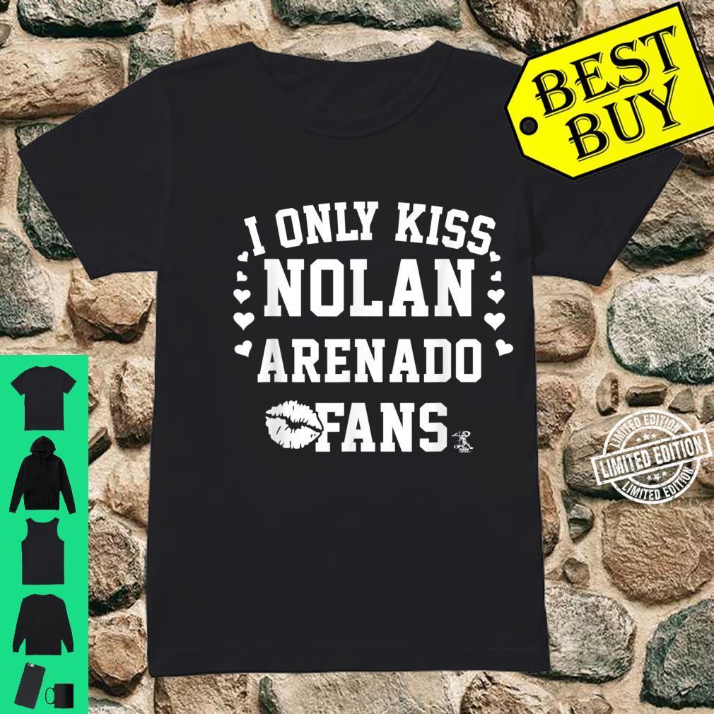 Nolan Arenado I Only Kiss Apparel Shirt ladies tee