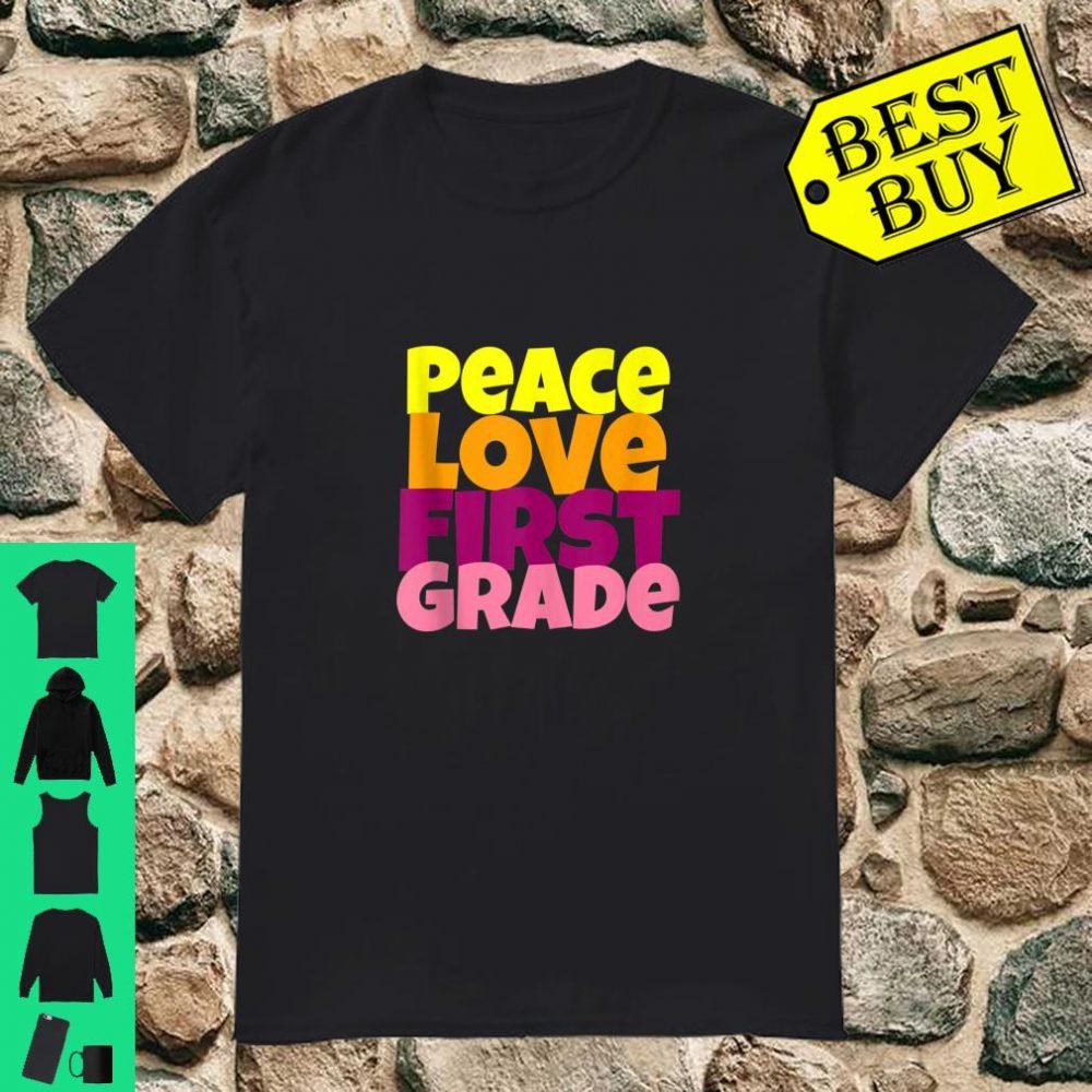 Peace Love First Grade Shirt