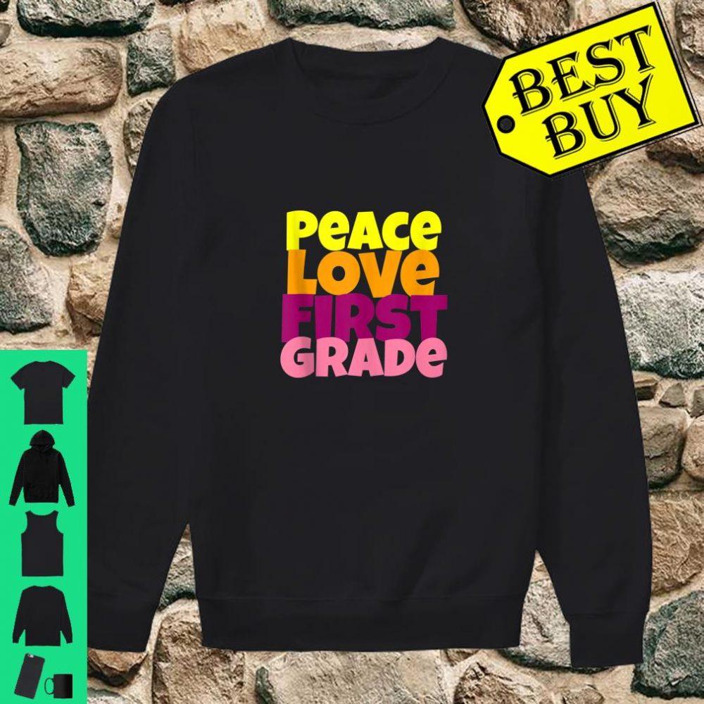 Peace Love First Grade Shirt sweater