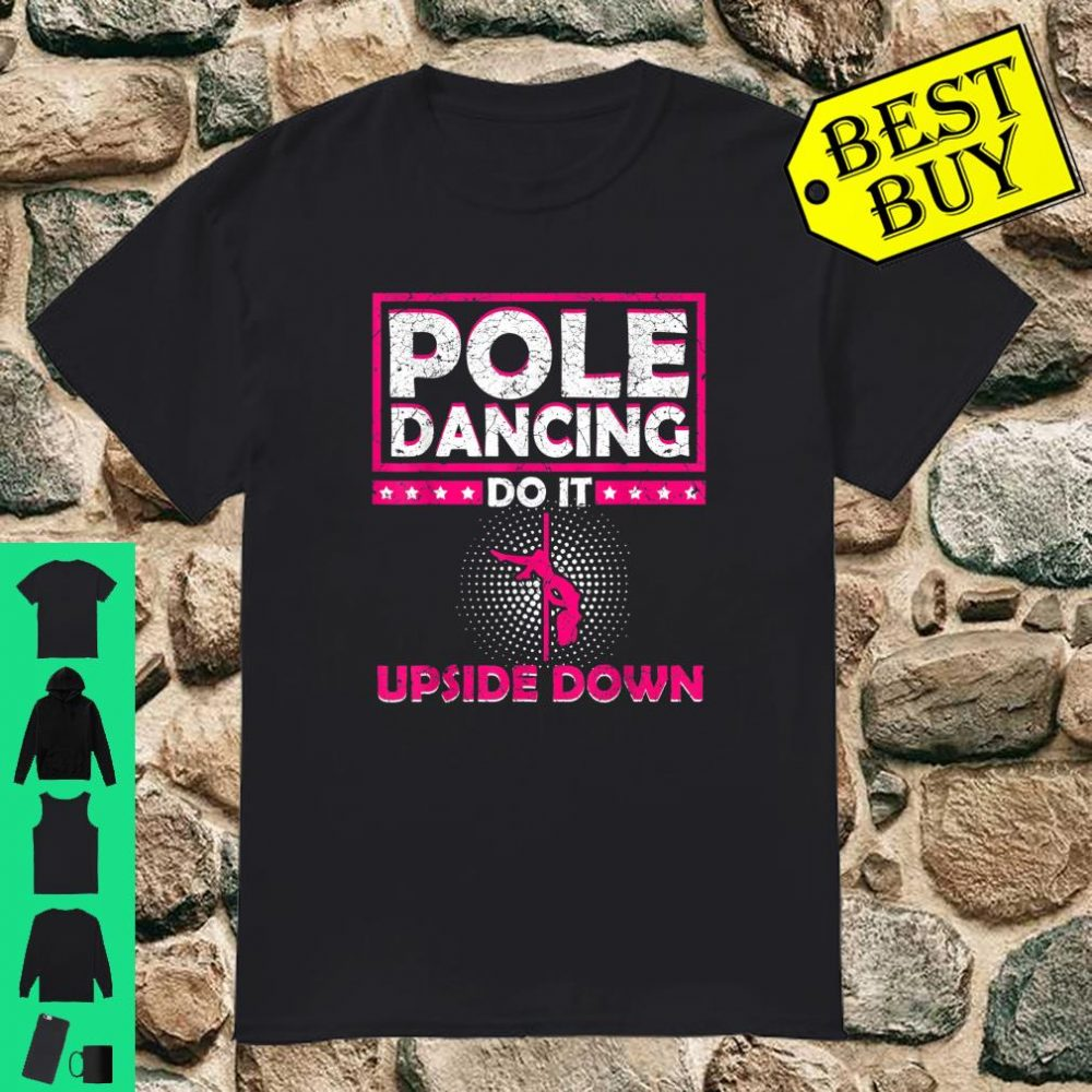 Pole Dance Dancing Womens Pole Fitness Quote Workout shirt
