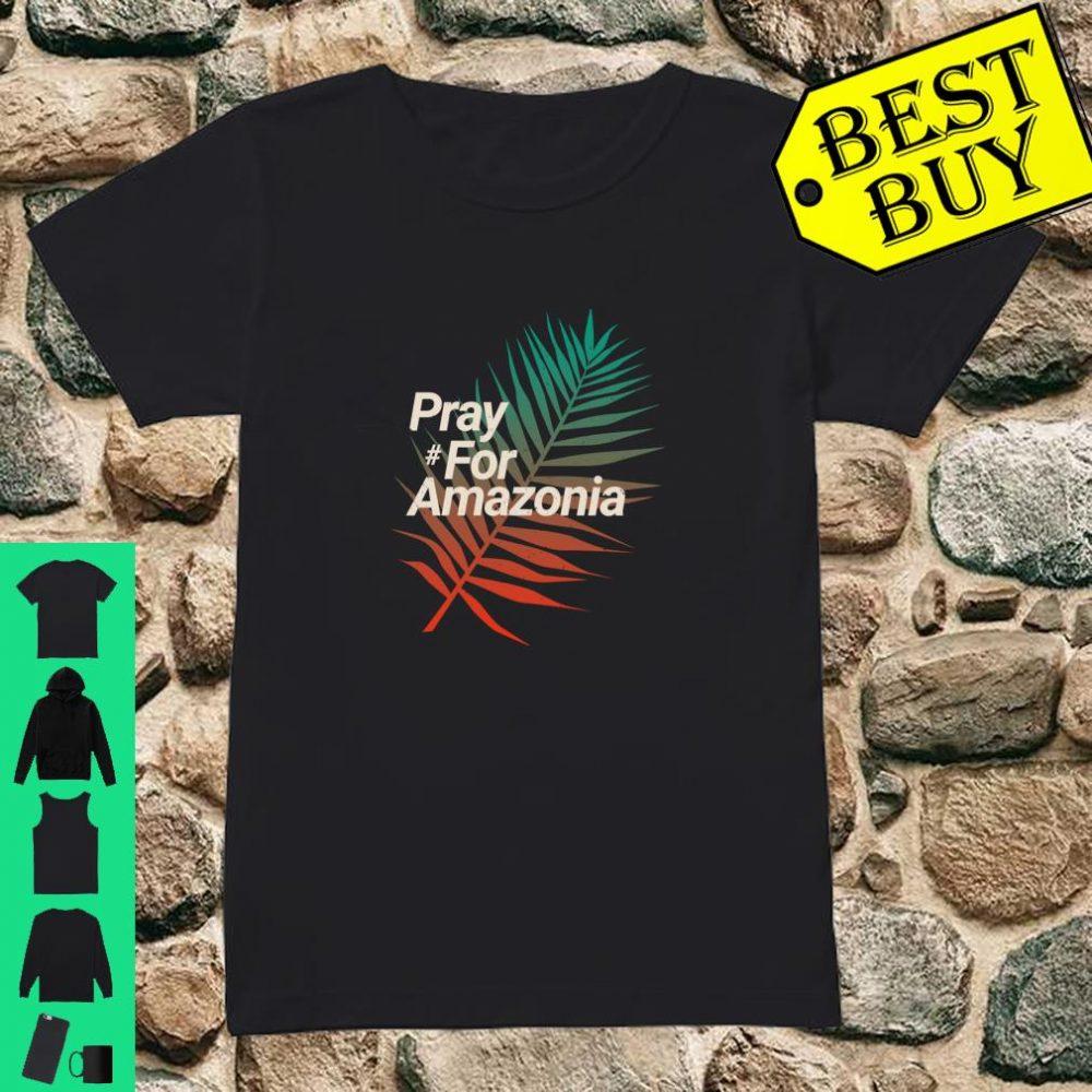Pray For Amazonia Protest Design Save Amazon Forest Langarmshirt Shirt ladies tee
