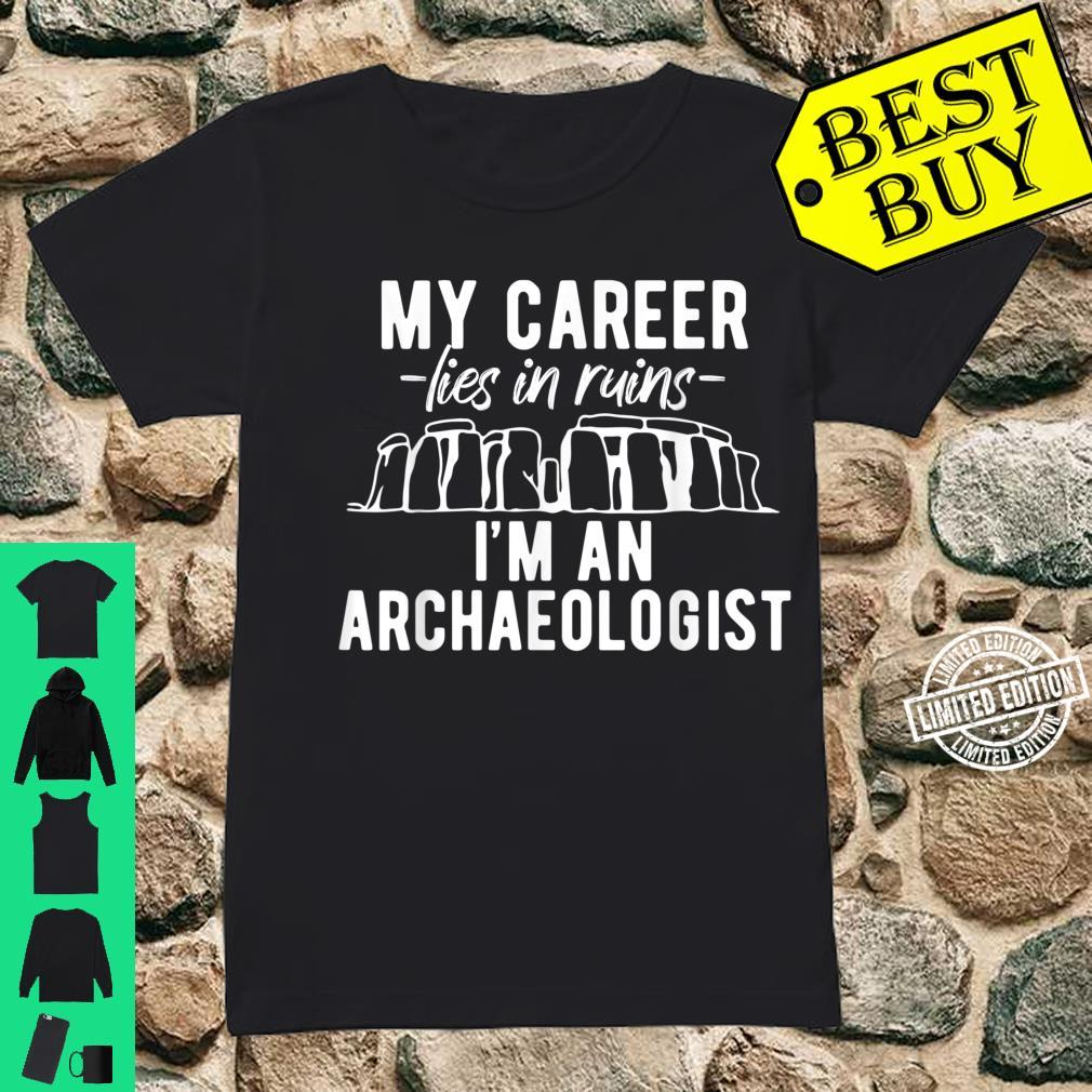Profession Archaeologist Career Lies in Ruins Shirt ladies tee
