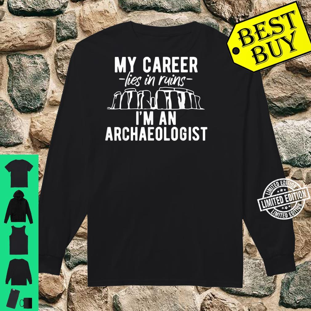 Profession Archaeologist Career Lies in Ruins Shirt long sleeved