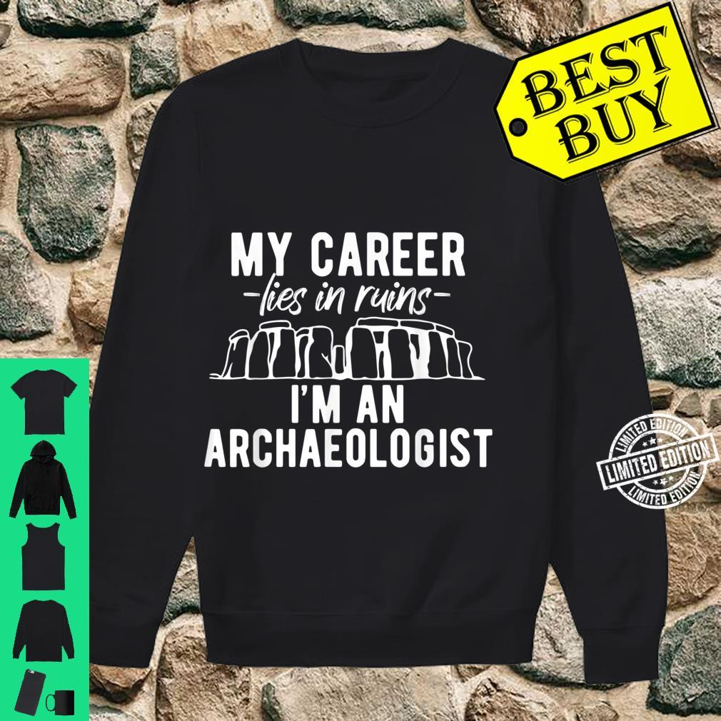 Profession Archaeologist Career Lies in Ruins Shirt sweater