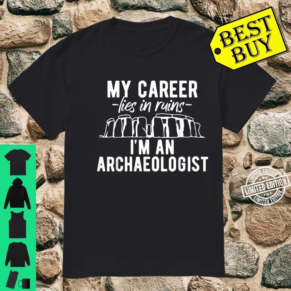 Profession Archaeologist Career Lies in Ruins Shirt
