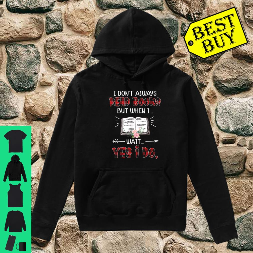 Red Plaid I Don't Always Read Books But When I Wait Yes I Do Shirt hoodie