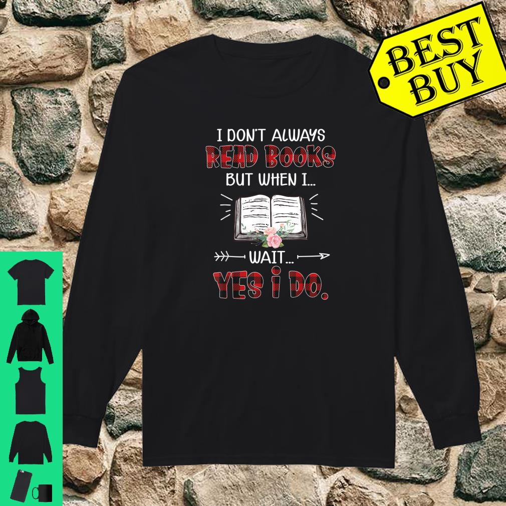 Red Plaid I Don't Always Read Books But When I Wait Yes I Do Shirt long sleeved