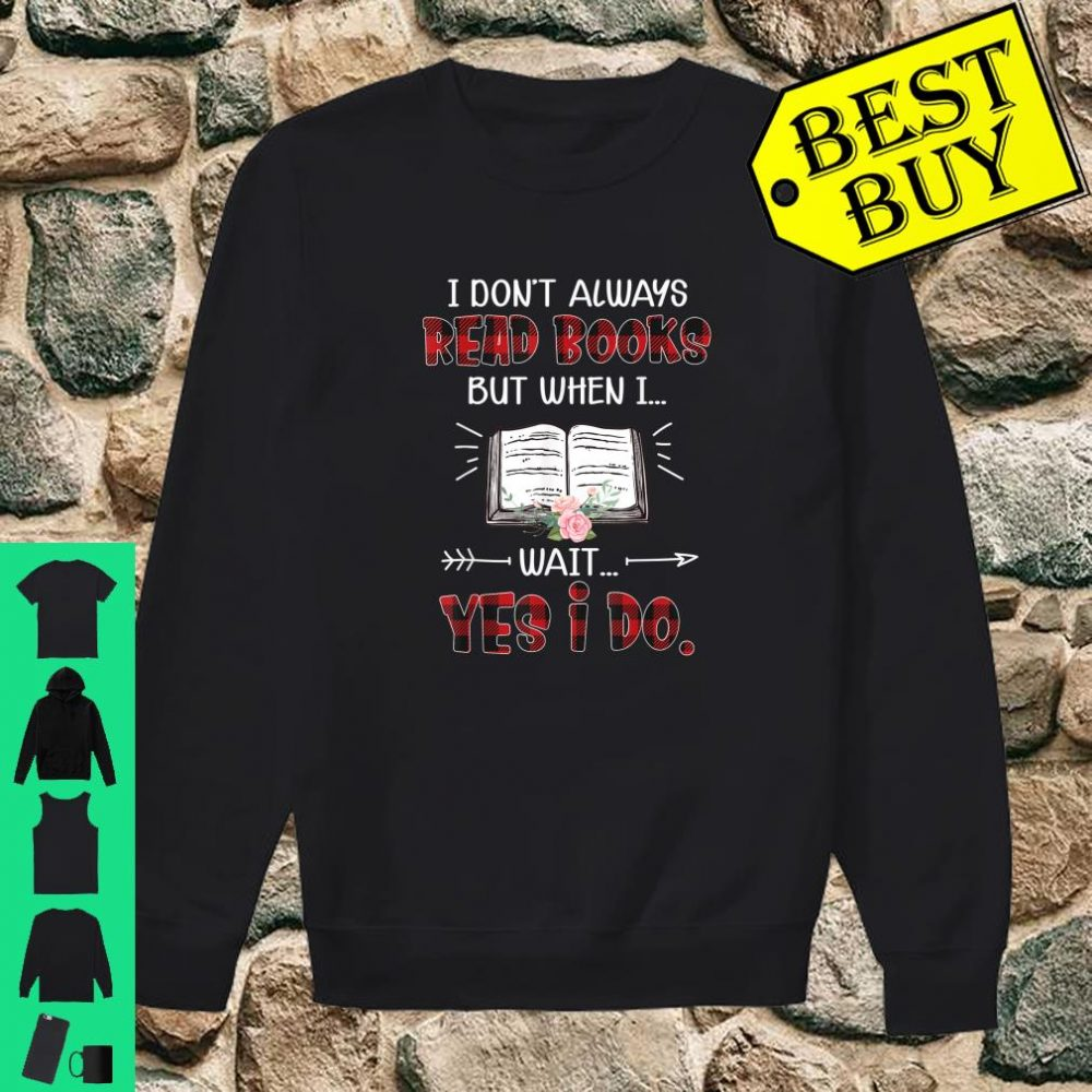 Red Plaid I Don't Always Read Books But When I Wait Yes I Do Shirt sweater