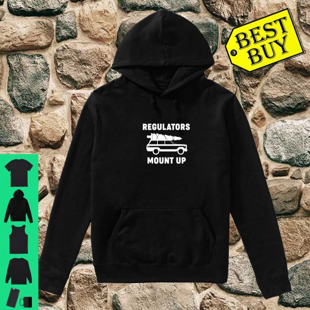 Regulators Mount Up Christmas shirt hoodie