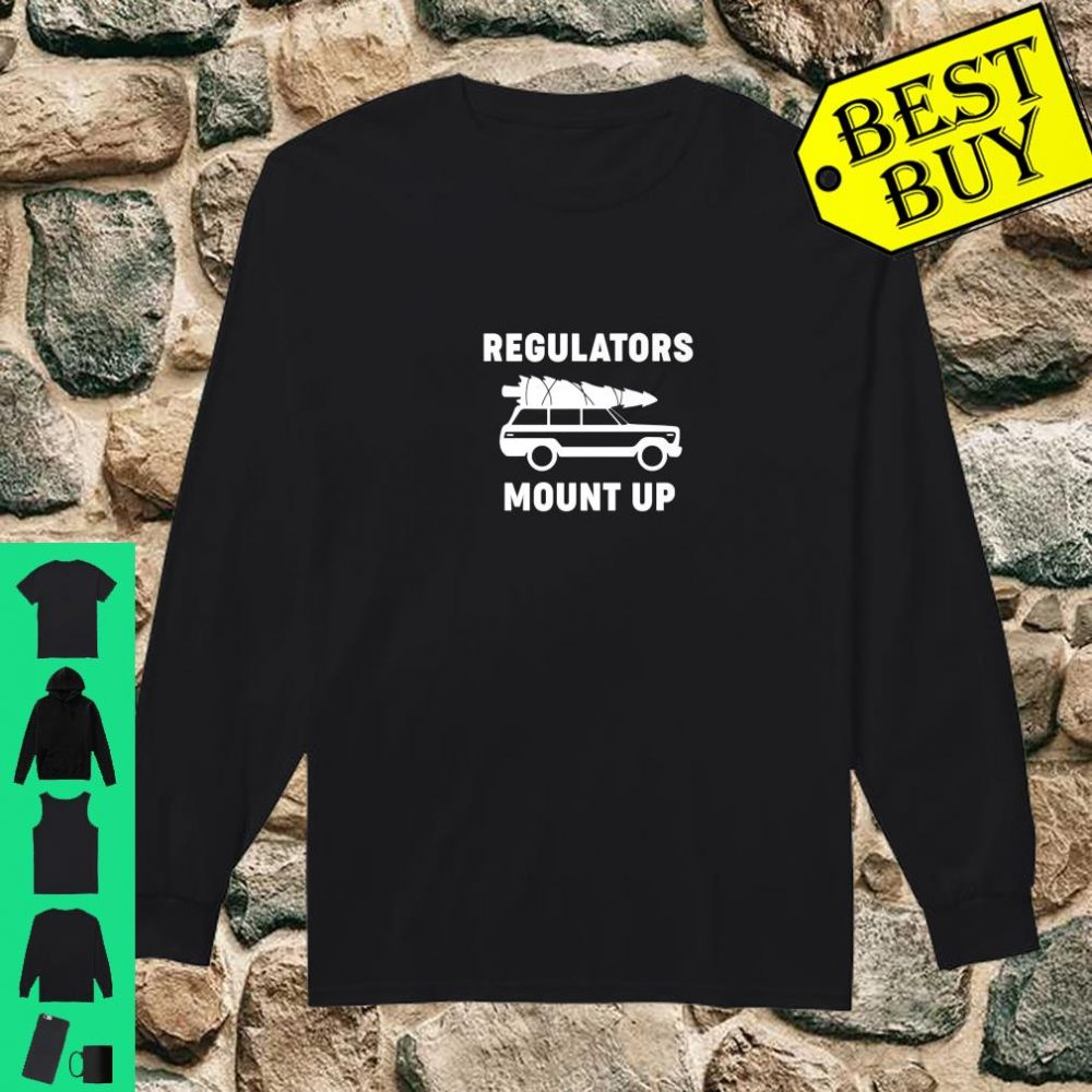 Regulators Mount Up Christmas shirt long sleeved