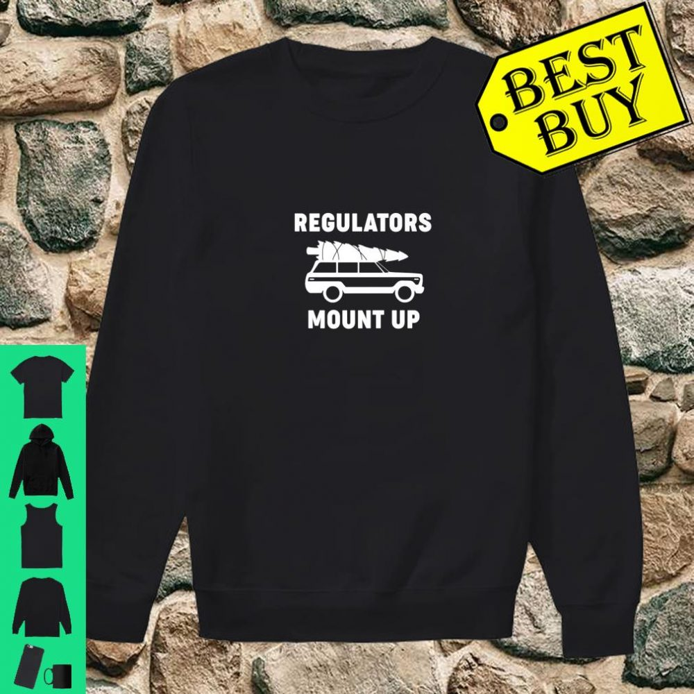 Regulators Mount Up Christmas shirt sweater
