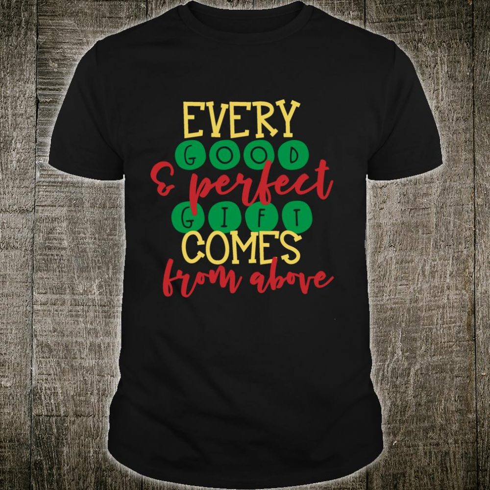 Religious Christian Every Good Perfect Gift Gomes From Above shirt