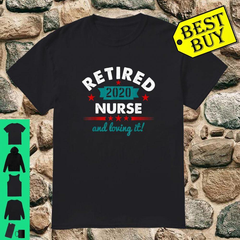 Retired Nurse 2020 And Loving It Vintage shirt