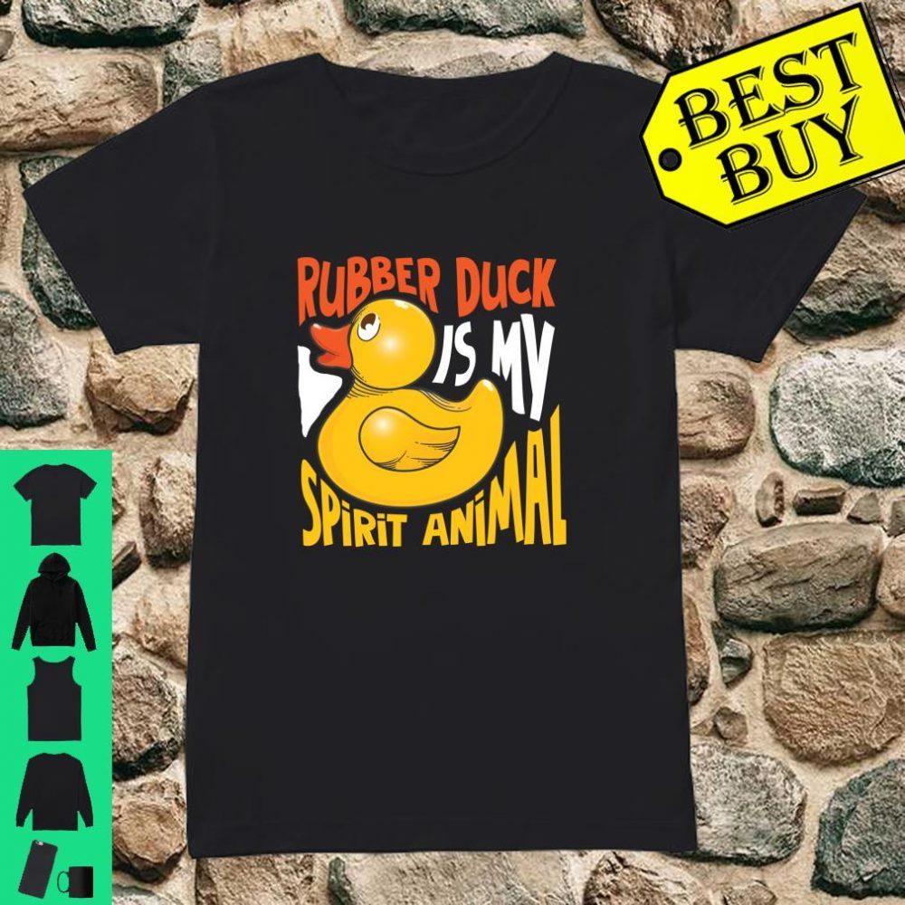 Rubber Duck Is My Spirit Animal Gift shirt ladies tee