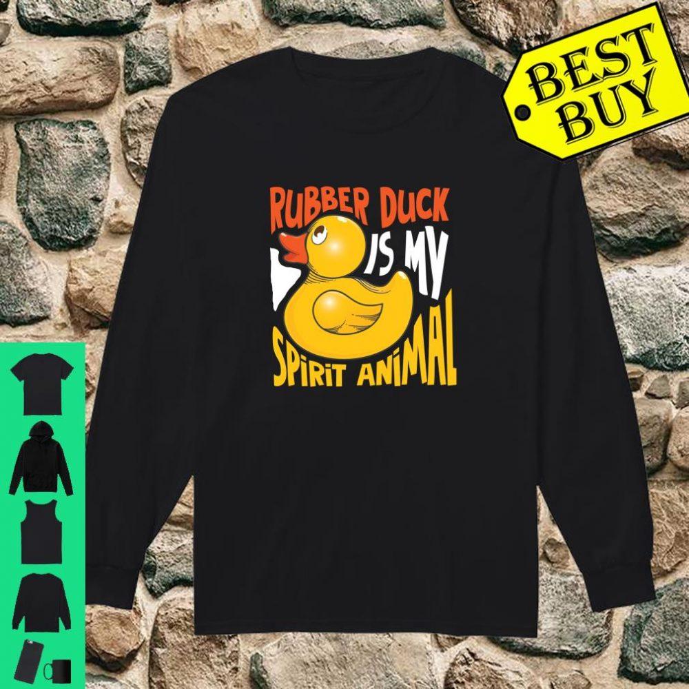 Rubber Duck Is My Spirit Animal Gift shirt long sleeved