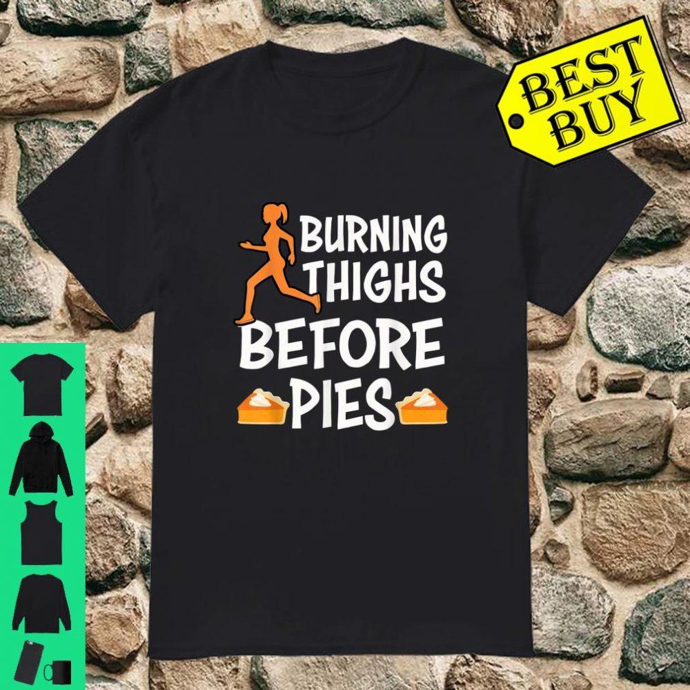 Running Burning Thighs Before Pies Funny Runner Thanksgiving shirt