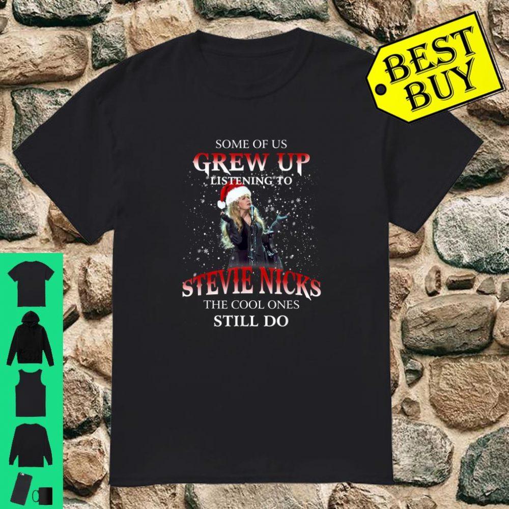 Some of us Grew up Listening to Nicks Gift Christmas Apparel shirt