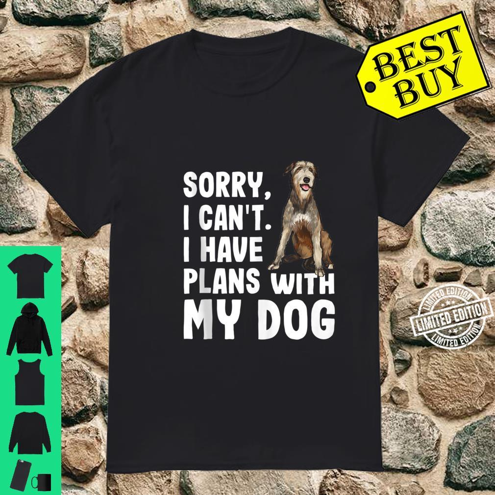 Sorry I Cant I Have Plans With My Irish Wolfhound Dog Shirt