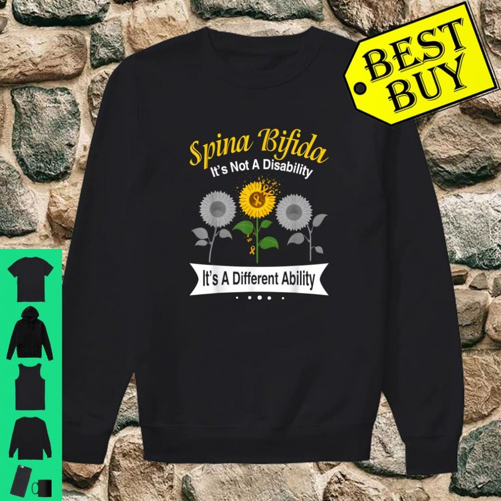 Spina Bifida It's Not A Disability It's A Different Ability shirt sweater