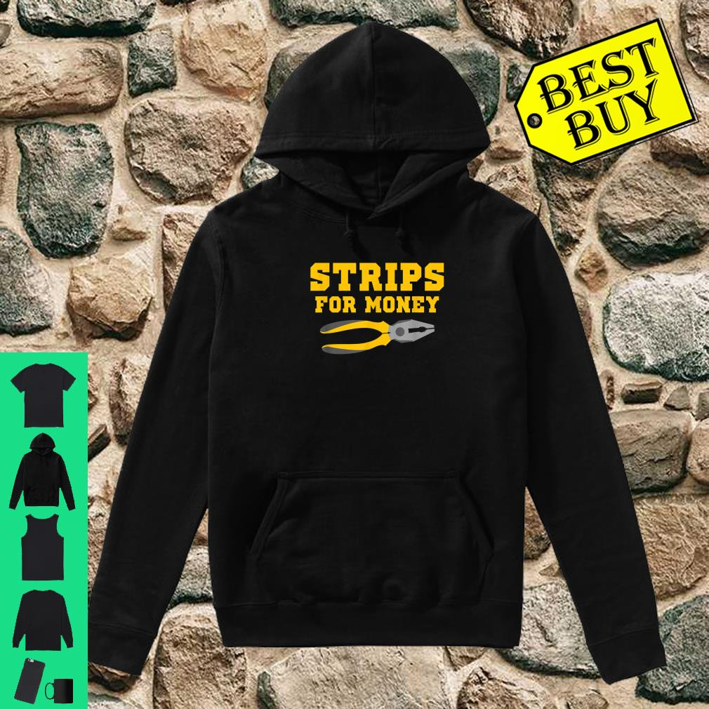 Strips For Money shirt hoodie