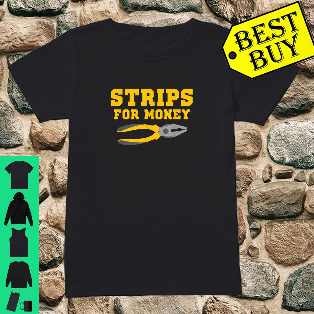 Strips For Money shirt ladies tee