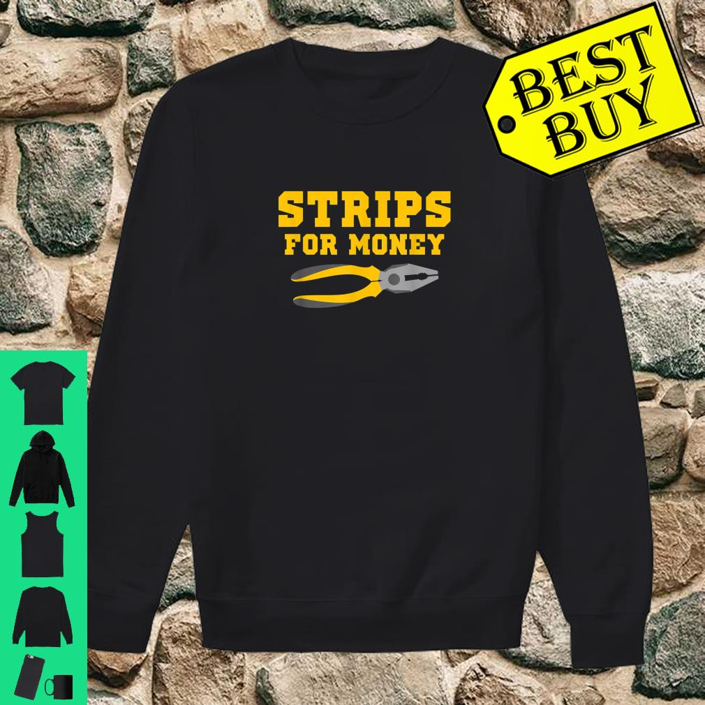 Strips For Money shirt sweater