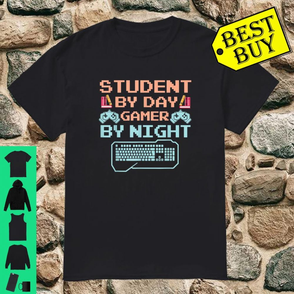 Student By Day Gamer By Night - Gaming Student shirt