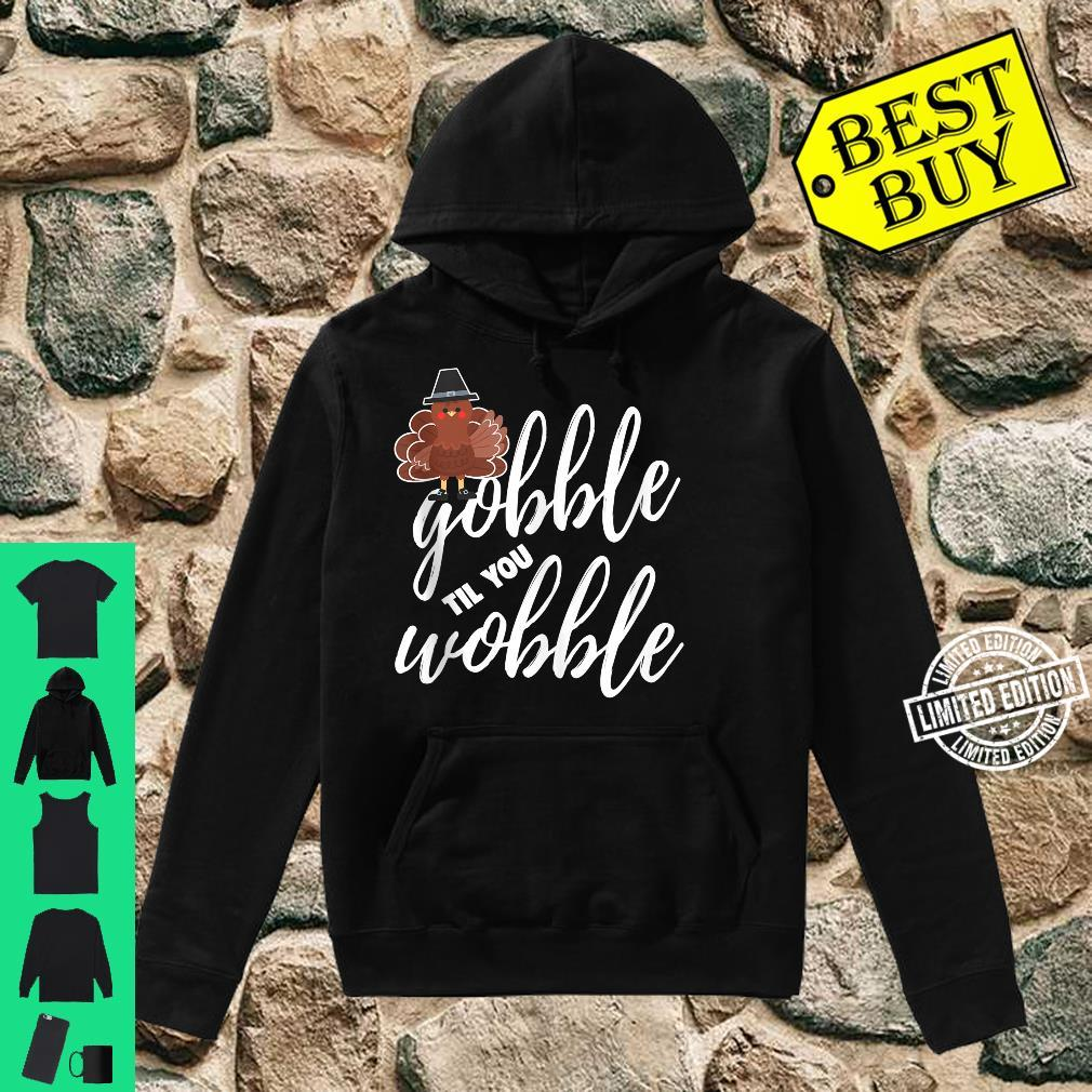 Thanksgiving Food Shirt Gobble Til You Wobble Shirt hoodie