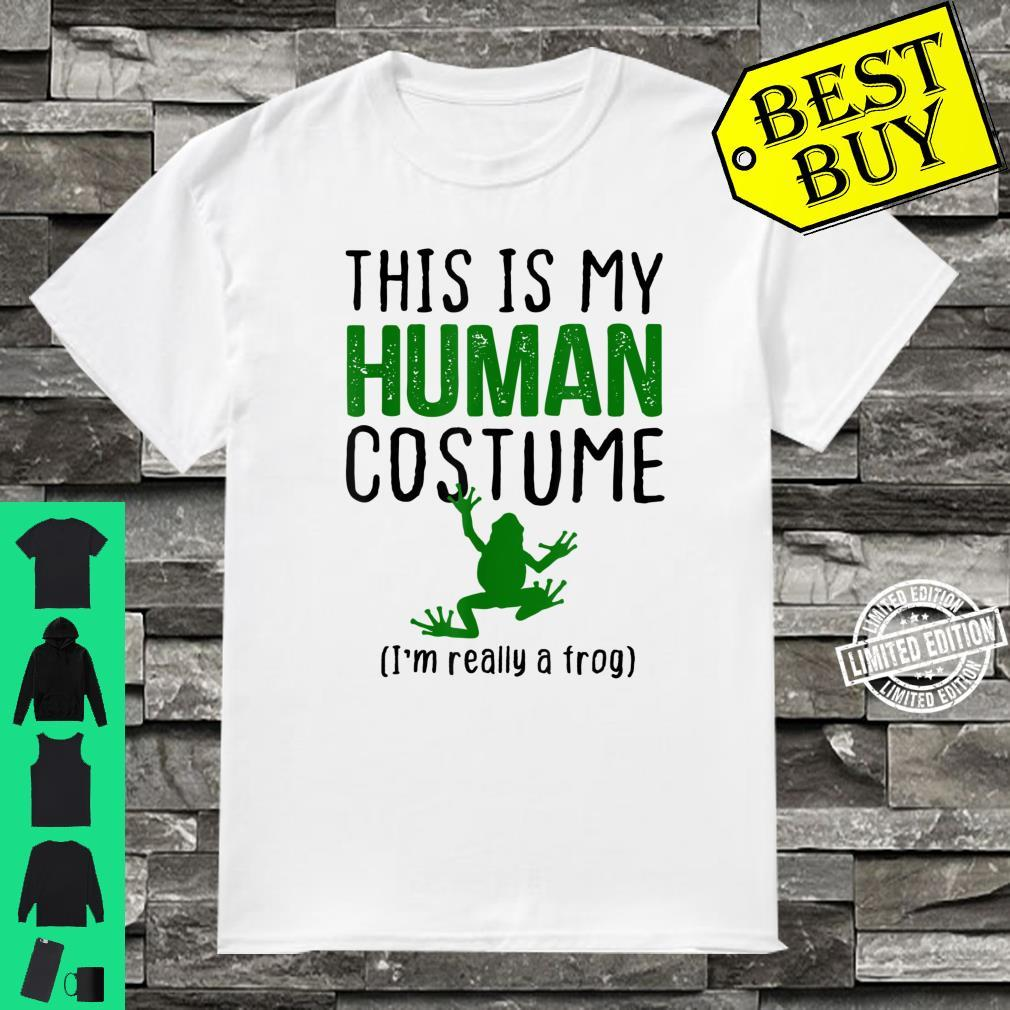 This Is My Human Costume I'm Really A Frog Shirt
