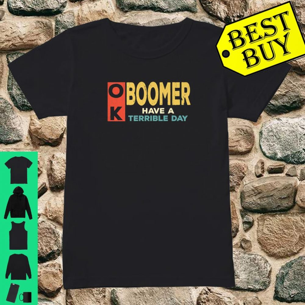 Vintage OK Boomer Have a Terrible Day black shirt ladies tee